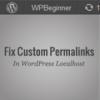 Как заставить работать произвольную структуру ссылок WordPress на локальном сервере