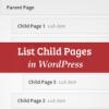 Как вывести список дочерних страниц WordPress для их родительской