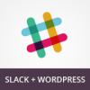 Как интегрировать Slack с WordPress