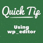 Quick-Tip-Using-wp_editor[1]